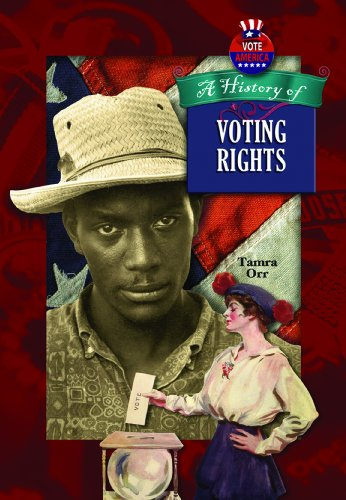 A History of Voting Rights in America (Votes America): Tamra Orr