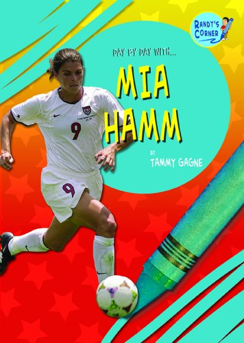 9781612283272: Mia Hamm (Day by Day With)
