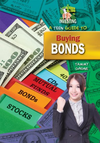 9781612284248: A Teen Guide to Buying Bonds (Teen Guide to Investing)