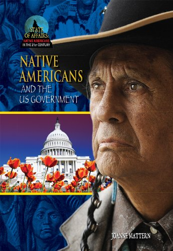 9781612284422: Native Americans and the U.S. Government (State of Affairs: Native Americans in the 21st Century)