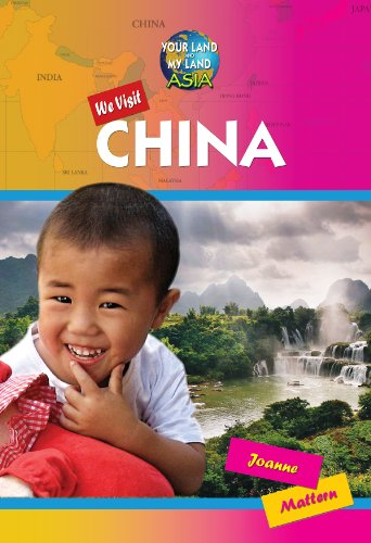 We Visit China (Your Land and My Land: Asia): Mattern, Joanne