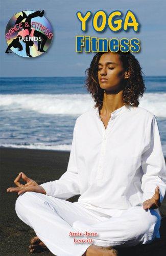 Yoga Fitness (Dance and Fitness Trends) (Dance & Fitness Trends): Amie Leavitt
