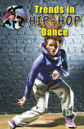 Trends in Hip-Hop Dance (Dance and Fitness Trends) (Dance & Fitness Trends): Marylou Morano ...