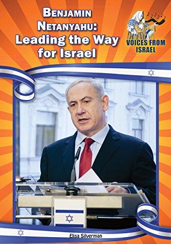 Benjamin Netanyahu: Leading the Way for Israel (Hardcover): Elisa Silverman