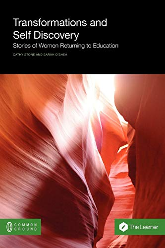 Transformations and Self Discovery: Stories of Women Returning to Education: Cathy Stone