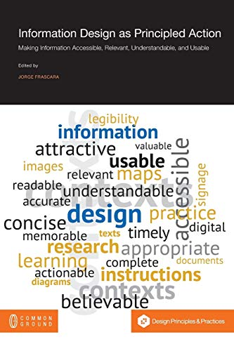 9781612296265: Information Design as Principled Action: Making Information Accessible, Relevant, Understandable, and Usable
