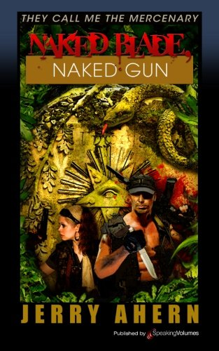 Naked Blade, Naked Gun: Jerry Ahern