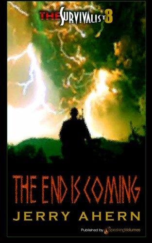 9781612322537: The End is Coming: Survivalist (Volume 8)