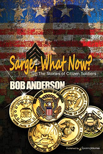 Sarge, What Now?: Bob Anderson