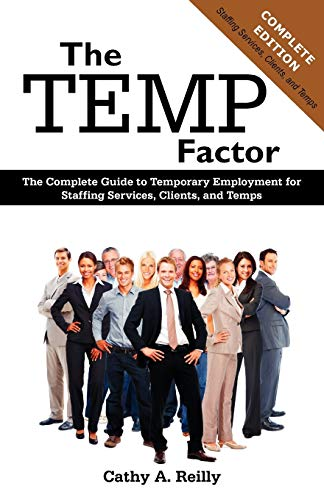 9781612330617: The Temp Factor: The Complete Guide to Temporary Employment for Staffing Services, Clients, and Temps