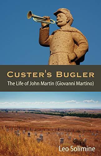 9781612330846: Custer's Bugler: The Life of John Martin (Giovanni Martino)