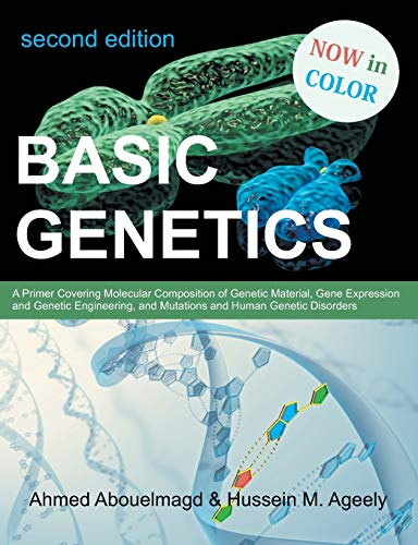 9781612331928: Basic Genetics: A Primer Covering Molecular Composition of Genetic Material, Gene Expression and Genetic Engineering, and Mutations an