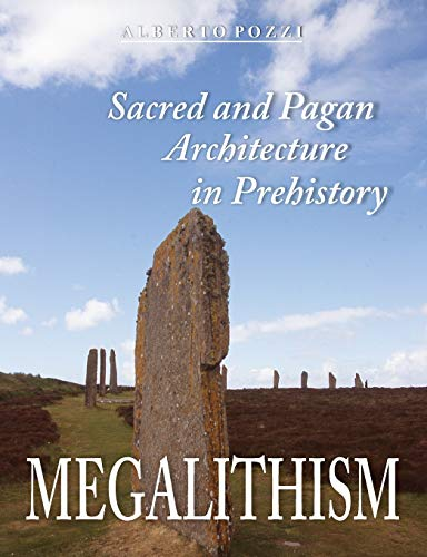 9781612332550: Megalithism: Sacred and Pagan Architecture in Prehistory