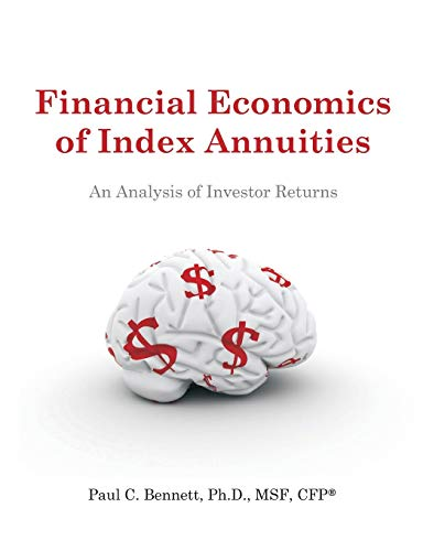 9781612334080: Financial Economics of Index Annuities: An Analysis of Investor Returns