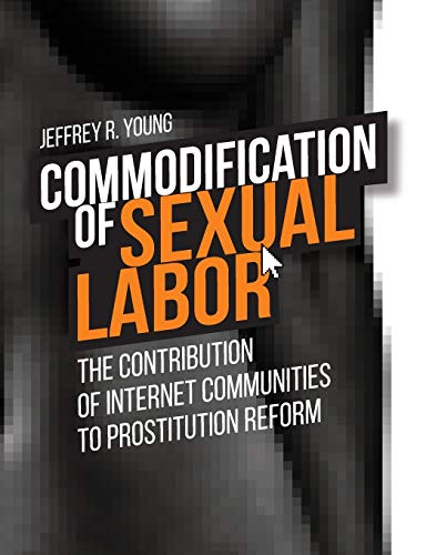 9781612334158: Commodification of Sexual Labor: The Contribution of Internet Communities to Prostitution Reform