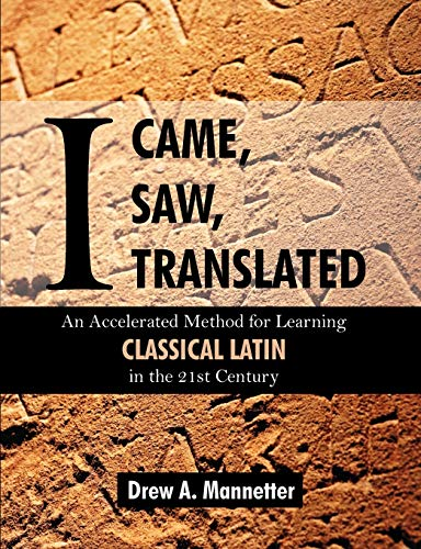 9781612335117: I Came, I Saw, I Translated: An Accelerated Method for Learning Classical Latin in the 21st Century