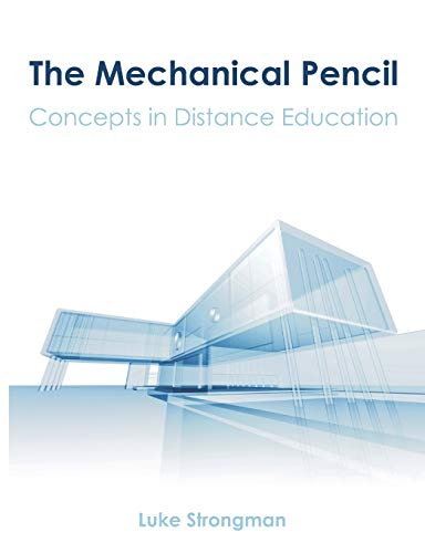 The mechanical pencil; concepts in distance education.: Strongman, Luke.