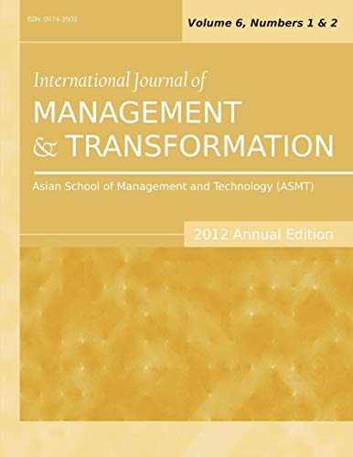 International Journal of Management and Transformation 2012 Annual Edition Vol.6, Nos. 1 2