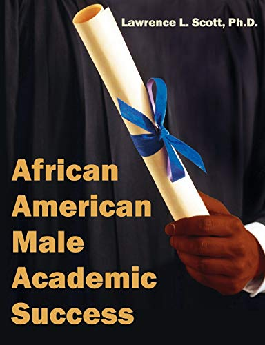 African American Male Academic Success: Lawrence L. Scott