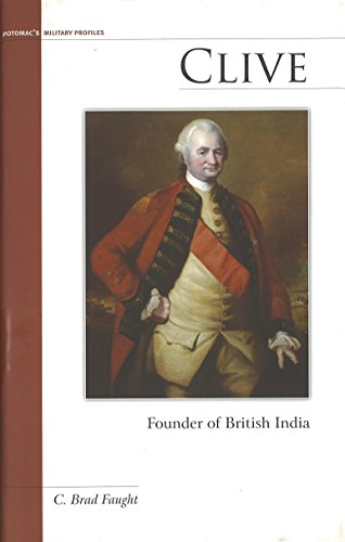 9781612341682: Clive: Founder of British India (Military Profiles)