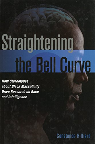 9781612341910: Straightening the Bell Curve: How Stereotypes about Black Masculinity Drive Research on Race and Intelligence