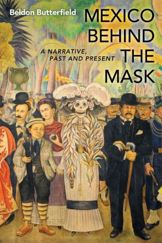 9781612344263: Mexico Behind the Mask: A Narrative, Past and Present