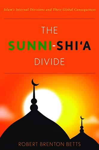 9781612345222: The Sunni-Shi'a Divide: Islam's Internal Divisions and Their Global Consequences