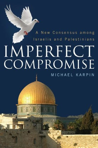 9781612345451: Imperfect Compromise: A New Consensus among Israelis and Palestinians