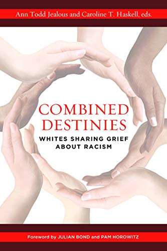 9781612345741: Combined Destinies: Whites Sharing Grief about Racism