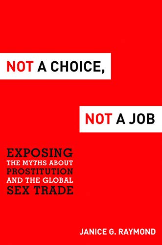 9781612346267: Not a Choice, Not a Job: Exposing the Myths about Prostitution and the Global Sex Trade