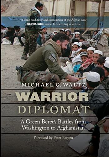 Warrior Diplomat: A Green Beret's Battles from Washington to Afghanistan: Waltz, Michael G.