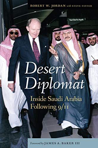 9781612346700: Desert Diplomat: Inside Saudi Arabia Following 9/11