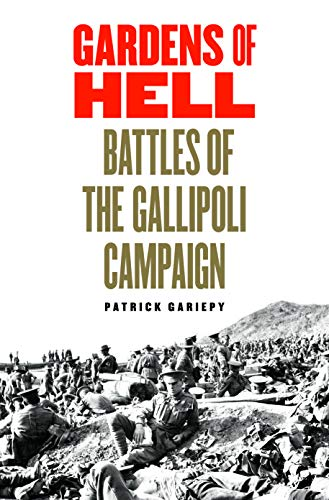 9781612346830: Gardens of Hell: Battles of the Gallipoli Campaign