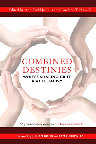 9781612346953: Combined Destinies: Whites Sharing Grief about Racism
