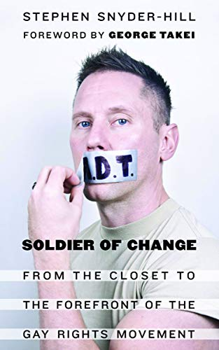 9781612346977: Soldier of Change: From the Closet to the Forefront of the Gay Rights Movement