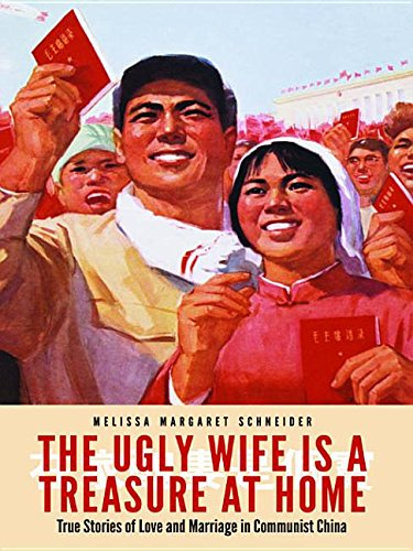 9781612347042: The Ugly Wife Is a Treasure at Home: True Stories of Love and Marriage in Communist China