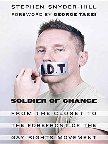 9781612347066: Soldier of Change: From the Closet to the Forefront of the Gay Rights Movement