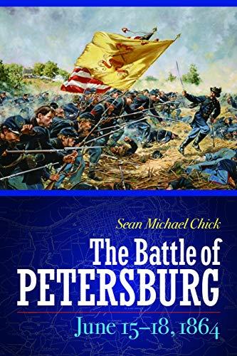 9781612347127: The Battle of Petersburg, June 15-18, 1864