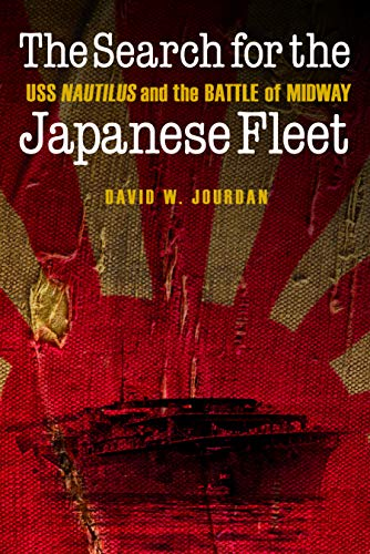 9781612347165: The Search for the Japanese Fleet: USS Nautilus and the Battle of Midway