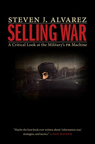 9781612347721: Selling War: A Critical Look at the Military's PR Machine