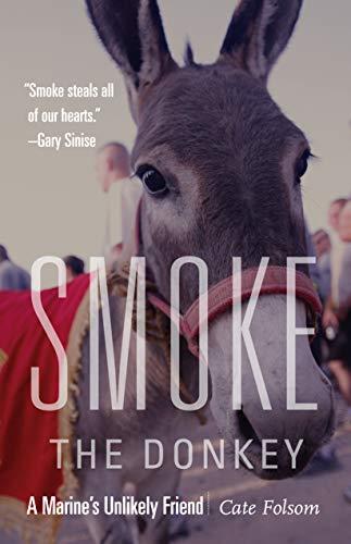 9781612348117: Smoke the Donkey: A Marine's Unlikely Friend