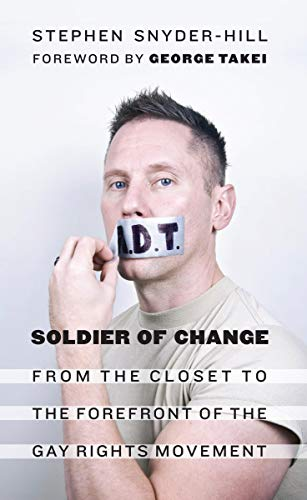 9781612348162: Soldier of Change: From the Closet to the Forefront of the Gay Rights Movement