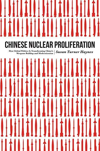 9781612348216: Chinese Nuclear Proliferation: How Global Politics Is Transforming China's Weapons Buildup and Modernization