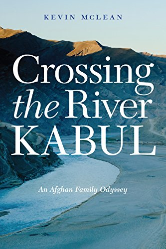 Crossing the River Kabul: An Afghan Family: McLean, Kevin