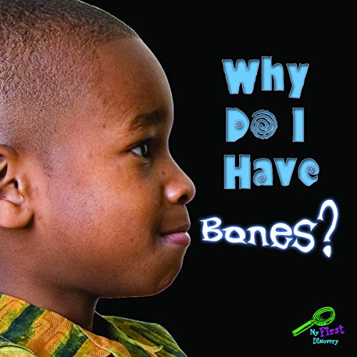 9781612362267: Why Do I Have Bones? (My First Science Library)