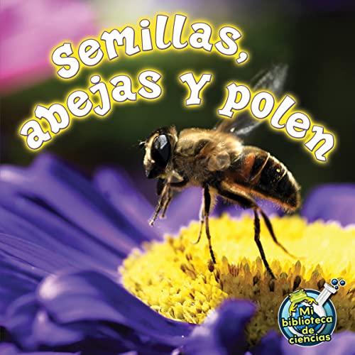 Semillas, Abejas Y Polen: Seeds, Bees, and: Julie K Lundgren