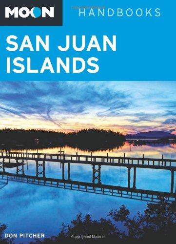 Moon San Juan Islands (Moon Handbooks): Pitcher, Don
