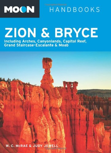 9781612382890: Moon Zion & Bryce: Including Arches, Canyonlands, Capitol Reef, Grand Staircase-Escalante & Moab (Moon Handbooks)