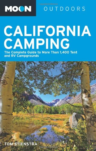 9781612382920: Moon California Camping: The Complete Guide to More Than 1,400 Tent and RV Campgrounds (Moon Outdoors)