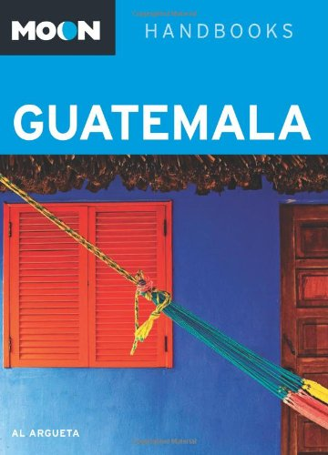 9781612383231: Moon Guatemala (Moon Handbooks)